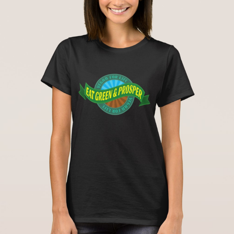 Eat Green & Prosper Tee Shirt